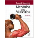 Mecânica dos Músculos - Everett Aaberg