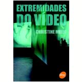 Extremidades do Video - Christine Mello
