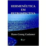 Hermenêutica em Retrospectiva - Hans-Georg Gadamer