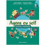 Agora Eu Sei! Hist�ria e Geografia 3� ano - Maria Teresa Marsico, Armando Coelho de Carvalho Neto, Maria Elisabete Martins Antunes ...
