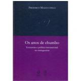 Os Anos de Chumbo - Frederico Mazzucchelli