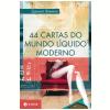 44 Cartas do Mundo L�quido Moderno
