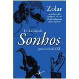 Dicionário de Sonhos para o Século XXI - Zolar