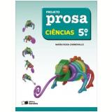 Projeto Prosa Ciências - 5º Ano - Ensino Fundamental I - MaÍra Rosa Carnevalle