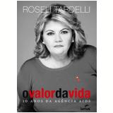 O Valor Da Vida - Roseli Tardelli