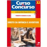 Curso & Concurso (Vol. 32) - Roberto Barbosa Alves
