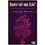 Quanto Vale Uma Li�ao - Caroline De Oliveira Martins