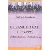 O Brasil E O Gatt - (1973-1993) - Rogerio De Souza Farias
