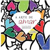 A Arte De Amar - Livro De Colorir Antiestresse - Vários