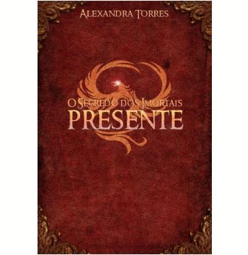 O Segredo dos Imortais Presente (Ebook)