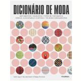 Dicionário de Moda - Emily Angus, Macushla Baudis, Philippa Woodcock