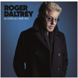 As Long A I Have You (CD) - Roger Daltrey