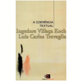 A Coerência Textual - Ingedore Grunfeld Villaça Koch, Luiz Carlos Travaglia