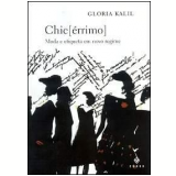 Chic[érrimo] - Glória Kalil
