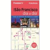 Guia São Francisco Dia a Dia - Frommer's
