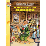 O Manuscrito de Nostrarratus - Geronimo Stilton