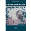 Futuros Imagin�rios