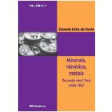 Minerais, Minérios, Metais - Eduardo Leite do Canto