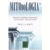 Mitodologia Pessoas e Empresas Criativas e Inovadoras - Paulo C. A. Benetti