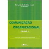 Comunicação Organizacional (Vol. 1) - Margarida Maria Krohling Kunsch