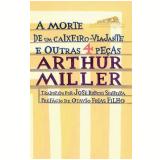 A Morte de um Caixeiro-Viajante e Outras 4 Peças - Arthur Miller
