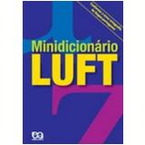 Minidicionário Luft - Conforme a Nova Ortografia - Celso Pedro Luft