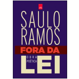 Fora da Lei  - Saulo Ramos