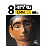 História Temática - Terra E Propriedade - 8º Ano - Ensino Fundamental II - Conceição Cabrini, Andrea Montellato, Roberto Catelli