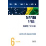 Exame Da Ordem, (vol. 6)- Direito Penal Parte Especial - Alberto Gentil de Almeida Pedroso