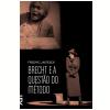 Brecht e a Quest�o do M�todo