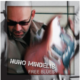 Nuno Mindelis - Free Blues (CD) - Nuno Mindelis