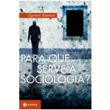 Para que Serve a Sociologia? - Zygmunt Bauman