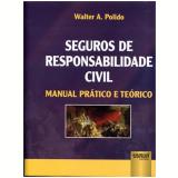 Seguros De Responsabilidade Civil - Walter Antonio Polido
