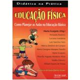 Educaçao Fisica - Como Planejar As Aulas - Marta Scarpato