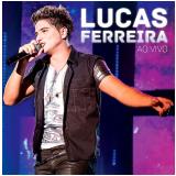 Lucas Ferreira - Ao Vivo (CD) - Lucas Ferreira