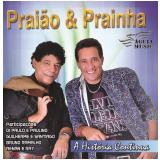 Praião E Prainha - A História Continua (CD) - Praião E Prainha