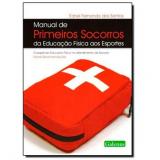 Manual De Primeiros Socorros Da Educação Física Aos Esportes -