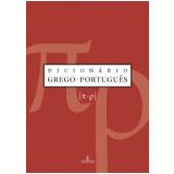 Dicionário Grego - Português (Vol. 4) - Maria Helena de Moura Neves (Org.), Daisi Malhadas (Org.), Maria Celeste Consolin Dezotti (Org.)