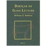 Doenças do Gado Leiteiro - William C. Rebhun