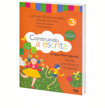 Construindo A Escrita -Textos, Gramática E Ortografia - 3º Ano - Ensino Fundamental I