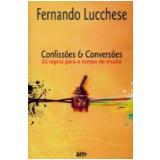 Confiss�es e Convers�es 25 Regras para o Tempo de Mudar - Fernando Lucchese