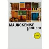 Mauro Senise Toca Edu Lobo - Ao Vivo (DVD) - Mauro Senise