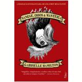 Sangue, Ossos & Manteiga - Gabrielle Hamilton