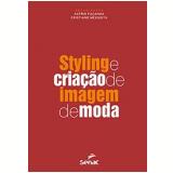 Styling e Criação de Imagem e Moda - Cristiane Mesquita, Astrid Façanha
