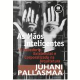 As Mãos Inteligentes - Juhan Pallasmaa