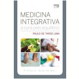 Medicina Integrativa - Paulo De Tarso Lima