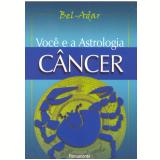 Você e a Astrologia - Câncer (Ebook) - Bel-Adar