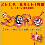 Zeca Baleiro  - ZORÓ [BICHOS ESQUISITOS] (Vol.1) (CD) -  Zeca Baleiro
