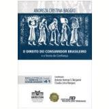 O Direito Do Consumidor Brasileiro - Andreza Cristina Baggio