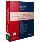 Justiça de Transição Reparação, Verdade e Justiça - Carol Proner, Paulo Abrão